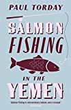 Paul Torday Salmon Fishing in the Yemen