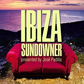 Ibiza Sundowner presented by Jos� Padilla