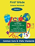 img - for First Grade Science Volume 1: Topics: Day and NIght, Patterns in the Night Sky, Sound, Properties of Light, Observations with Properties, Physical Properties of Materials book / textbook / text book