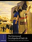 img - for The Greenwood Encyclopedia of Daily Life: A Tour through History from Ancient Times to the Present (six-volume set) book / textbook / text book