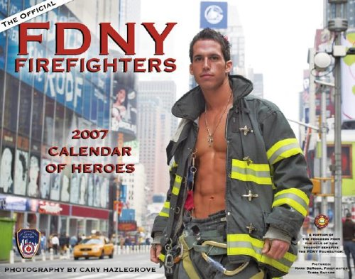 The Official FDNY Firefighters 2007 Calendar of Heroes