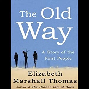 The Old Way: A Story of the First People | [Elizabeth Marshall Thomas]