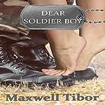Dear Soldier Boy | Maxwell Tibor