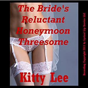 The Bride's Reluctant Honeymoon Threesome Audiobook