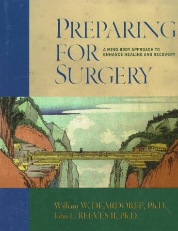 Preparing for Surgery: A Mind-Body Approach to Enhance Healing and Recovery