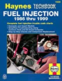 Haynes Fuel Injection Diagnostic Manual, 1986-1999: Complete Fuel Injection Trouble Code Charts (Haynes Manuals)