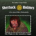 Der Mann mit der entstellten Lippe (Sherlock Holmes - Die alten Fälle 28 [Reloaded]) | Arthur Conan Doyle