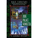 Jade Palace Vendetta: A Samurai Mystery (Samurai Mysteries) ~ Dale Furutani