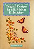 Read Original Designs for Silk Ribbon Embroidery (Milner Craft Series) on-line