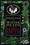 The Princess and the Whisk Heads (0385658982) by Russell Smith