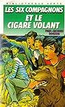 Les Six Compagnons, tome 33 : Les Six Compagnons et le cigare volant par Bonzon