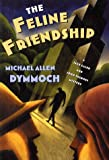 img - for The Feline Friendship: A Jack Caleb and John Thinnes Mystery book / textbook / text book
