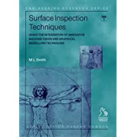 Surface Inspection Techniques: Using the Integration of Innovative Machine Vision and Graphical Modeling Techniques