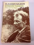 Edward Thomas: The Last Four Years (Oxford Paperbacks) (0192812769) by Farjeon, Eleanor