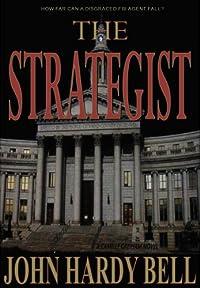 The Strategist: A Novel by John Hardy Bell ebook deal