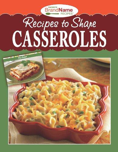 Recipes to Share: Casseroles, Publications International Staff