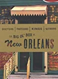 Doctors, Professors, Kings & Queens: The Big Ol Box of New Orleans