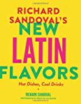 Richard Sandoval�s New Latin Flavors:...