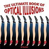 The Ultimate Book of Optical Illusionsby Al Seckel