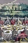 Vatel et la naissance de la gastronom...