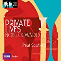 Classic Radio Theatre: Private Lives  by Noel Coward Narrated by Paul Scofield, Patricia Routledge