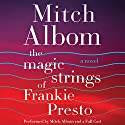 The Magic Strings of Frankie Presto: A Novel (       UNABRIDGED) by Mitch Albom Narrated by To Be Announced