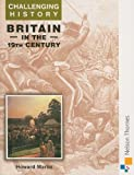 Challenging History - Britain in the 19th Century