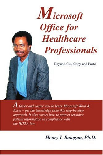 Microsoft Office for Healthcare Professionals: Beyond Cut, Copy and Paste