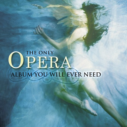 The Only Opera Album You Will Ever Need