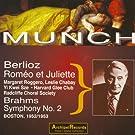 Hector Berlioz : Romeo & Juliette - Brahms : Symphony No. 2 (Boston 1952-1953)