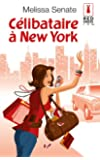 C�libataire � New York (Red Dress Ink t. 2)