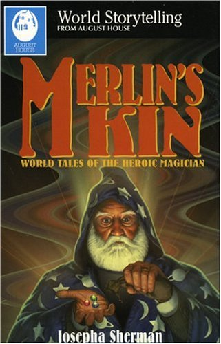 Image for Merlins Kin : World Tales of the Heroic Magician
