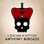 A Dead Man in Deptford | Anthony Burgess
