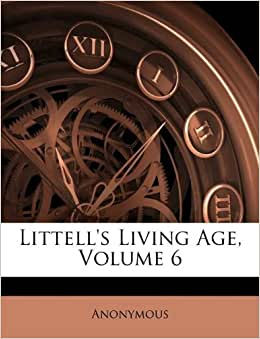 Littell S Living Age Volume 6 Anonymous 9781175148094
