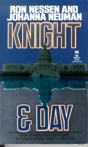 Knight & Day, Ron Nessen, Johanna Neuman