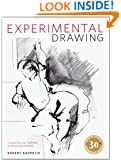 Experimental Drawing, 30th Anniversary Edition: Creative Exercises Illustrated by Old and New Masters
