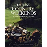 Lee Bailey's Country Weekends ~ Joshua Greene