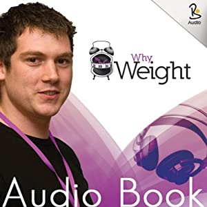 Why Weight Audio Book | [Charles Lewis]