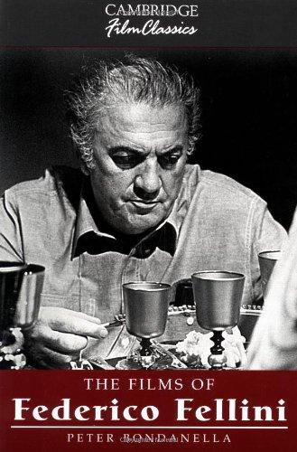 The Films Of Federico Fellini (Cambridge Film Classics)