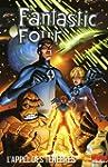 Fantastic Four, Tome 1 : L'appel des...