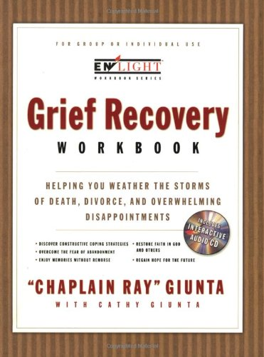 The Grief Recovery Workbook: Helping You Weather the Storm of Loss and Overwhelming Disappointment