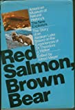 img - for Red Salmon, Brown Bear The Story of an Alaskan Lake Based on the Experiences of Dr. Theodore J. Walker book / textbook / text book