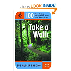 Take a Walk: 100 Walks Through Natural Places in the Puget Sound Region