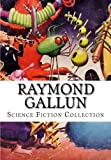 img - for Raymond Gallun, Science Fiction Collection book / textbook / text book