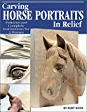 img - for Carving Horse Portraits in Relief: Patterns and Complete Instructions for 5 Horses book / textbook / text book