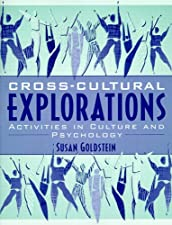 Cross Cultural Explorations Activities in Culture and Psychology by Goldstein