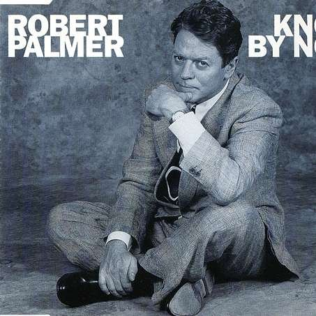 Robert Palmer - Know by Now - Zortam Music