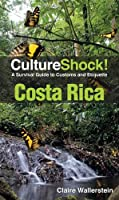 CultureShock! Costa Rica: A Survival Guide to Customs and Etiquette Front Cover