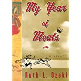 My Year Of Meats A Novelby Ruth Ozeki