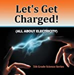 Let's Get Charged! (All About Electri...